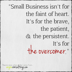 wrote this inspirational quote for all my fellow small business ...