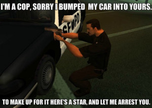 The Best of Slapcaption.com / GTA Cop Logic Meme   Slapcaption.com