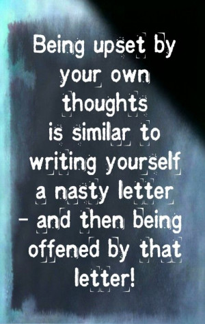 ... yourself a nasty letter – and then being offended by that letter