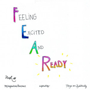FEAR = Feeling Excited and Ready