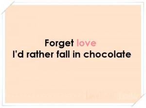 Love Chocolate Quotes Chocolate quotes