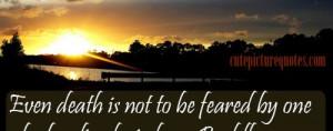 Fear Quotes , Gautam Buddha Quotes , Wise Quotes