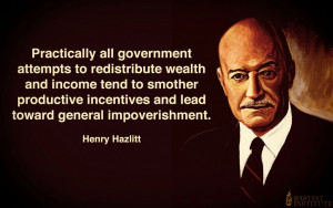 AND NOW, A WORD FROM HENRY HAZLITT…….