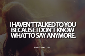 Displaying (18) Gallery Images For I Dont Know You Anymore Quotes...