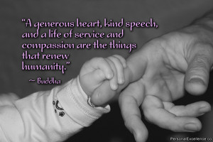 """Inspirational Quote: """"A generous heart, kind speech, and a life of ..."""