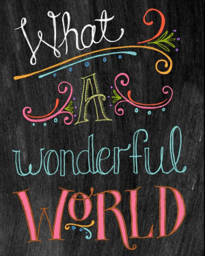 Chalkboard Art-What A Wonderful World-8x10 by tammysmithdesign