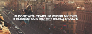 Im Done With Tears Quote Facebook Cover