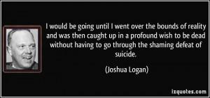 More Joshua Logan Quotes