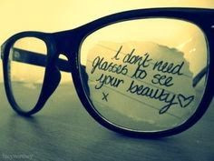 Eye Glasses - Beauty Quote