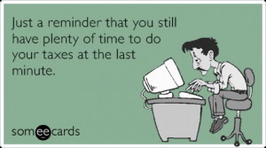 fYuo5zlast-minute-taxes-reminder-tax-day-ecards-someecards.png