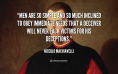 ... deceptions. - Niccolo Machiavelli at Lifehack QuotesMore great quotes