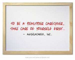 To be a healthier caregiver, take care of yourself first.