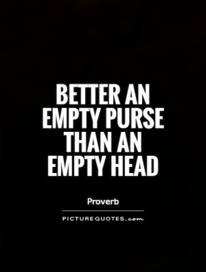 ... Quotes Ignorance Quotes Proverb Quotes Empty Quotes Funny Money Quotes