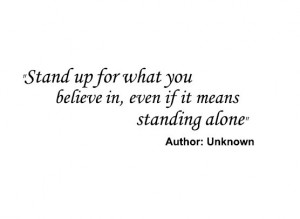 Stand Up For What You Believe In Vinyl quote