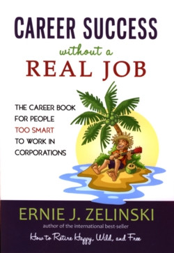 Attain Career Success Without a Real Job