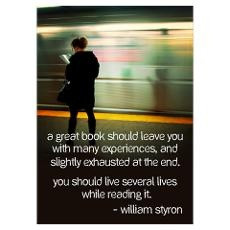 Love this quote by William Styron, not so big on the image behind it.
