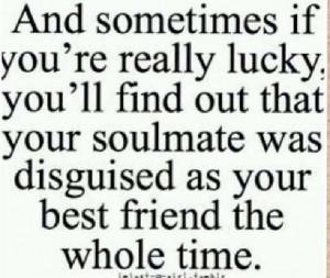 Very true :) gotta date your best friend!
