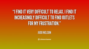 find it very difficult to relax. I find it increasingly difficult to ...
