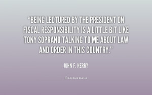 quote-John-F.-Kerry-being-lectured-by-the-president-on-fiscal-189234 ...