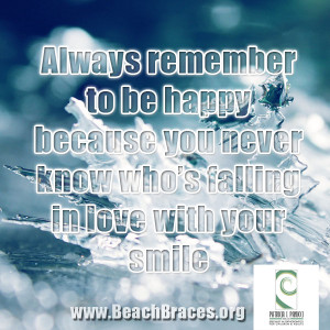 "Beach Braces Smile Quote #20 ""Always remember to be happy because ..."
