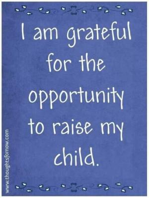 will be appreciative of my child, no katter their behavior. # ...