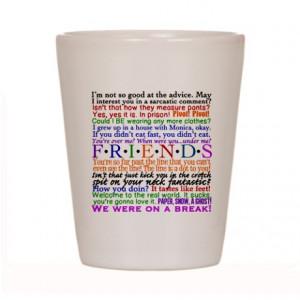 Friends TV Quotes Shot Glass