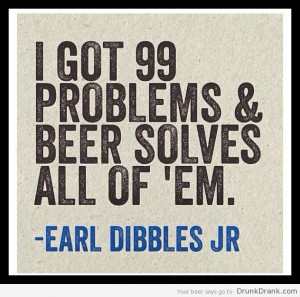 Earl Dibbles Jr. Quote on Beer