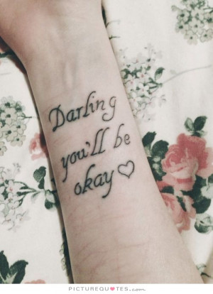 Darling, you'll be okay Picture Quote #1