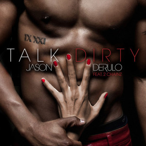 Jason Derulo featuring 2 Chainz – Talk Dirty