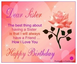Happy Birthday to my Sister! I love you so much. I hope you have an ...