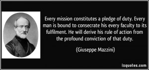 Every mission constitutes a pledge of duty. Every man is bound to ...