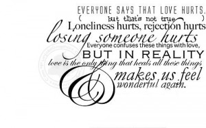 Love Quote: Everyone Says That Love Hurts…