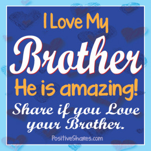 love my brother. He is amazing! Share if you love your brother.