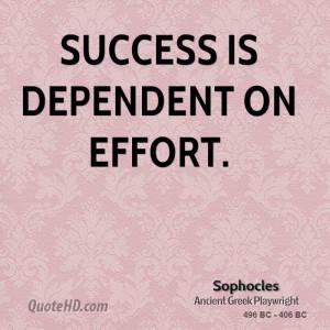 Success is dependent on effort.