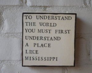 ... art on wood canvas, William Faulkner quote, Mississippi stamped quote