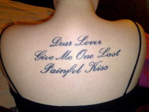 Give me one last painful kiss Tattoo Quotes for Girls