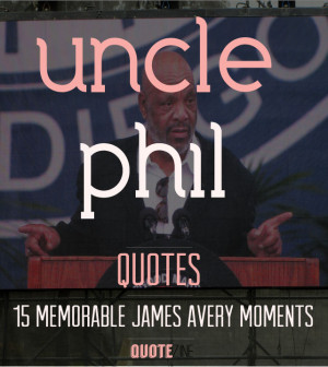 James Avery Quotes Uncle Phil Quotes