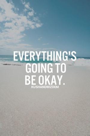 Everything is going to be okay @Marieneke Ganzinga Mulder