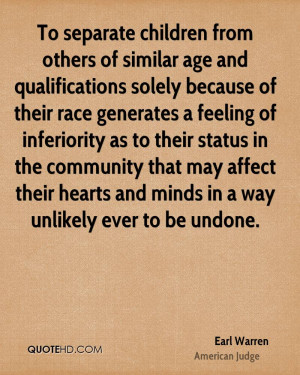 To separate children from others of similar age and qualifications ...