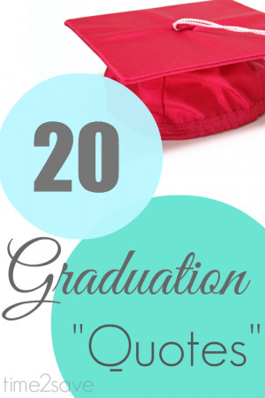 Graduation Quotes | 20 Sayings to Motivate, Encourage & Inspire
