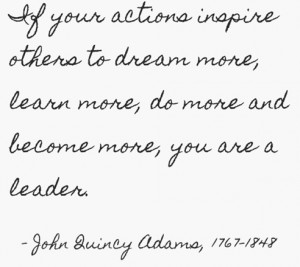 Friday's Final Say - John Quincy Adams & Leadership Quote