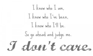 Related image with I Dont Care What You Think About Me Quotes