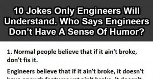 Jokes Only Engineers Will Understand. (10 jokes)