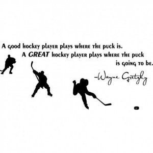 Hockey, quotes, sayings, great hockey player, wayne gretzky
