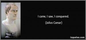 quote-i-came-i-saw-i-conquered-julius-caesar-29698.jpg