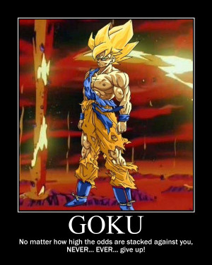 goku courage dragon ball z Dbz hero motivation inspiration