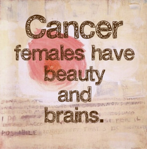 Cancer Zodiac Femals have beauty and brains >>> I really like this ...