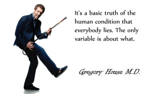 tv quotes dr house hugh laurie everybody lies house md 1680x1050 ...