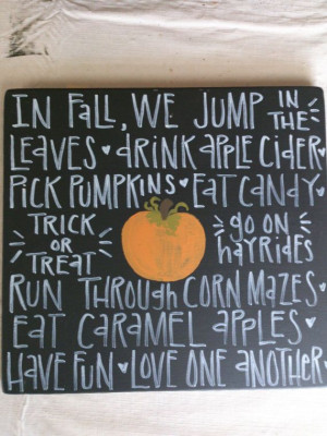 Fall Sayings For Signs http://www.pinterest.com/pin/217791331953467893 ...