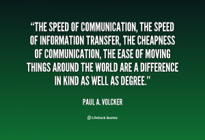 quote-Paul-A.-Volcker-the-speed-of-communication-the-speed-of-140710 ...